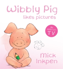 Wibbly Pig: Wibbly Pig Makes Pictures : Board Book, Board book Book