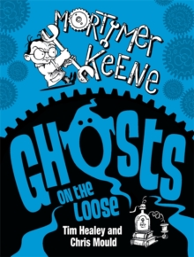Mortimer Keene: Ghosts on the Loose, Paperback Book