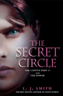 The Secret Circle: The Captive : The Captive Part 2 and The Power, Paperback Book