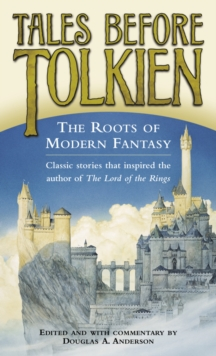 Tales Before Tolkien: The Roots of Modern Fantasy, EPUB eBook