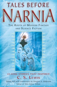 Tales Before Narnia : The Roots of Modern Fantasy and Science Fiction, EPUB eBook
