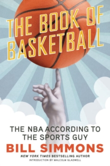 The Book of Basketball : The NBA According to The Sports Guy, EPUB eBook