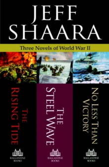 Three Novels of World War II : The Rising Tide, The Steel Wave, No Less Than Victory, EPUB eBook