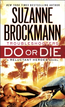 Do or Die : Troubleshooters: A Reluctant Heroes Novel, Paperback Book