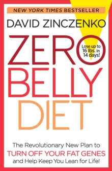 Zero Belly : The Revolutionary New Plan to Turn off Your Fat Genes and Keep You Lean for Life!, Hardback Book