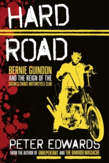 Hard Road : Bernie Guindon and the Reign of the Satan's Choice Motorcycle Club, Hardback Book