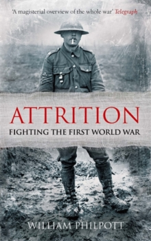 Attrition : Fighting the First World War, Paperback / softback Book
