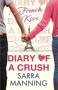 Diary of a Crush: French Kiss : Number 1 in series, Paperback Book