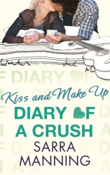 Diary of a Crush: Kiss and Make Up : Number 2 in series, Paperback Book
