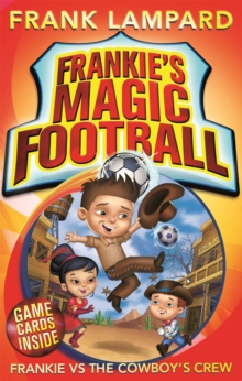 Frankie's Magic Football: Frankie vs The Cowboy's Crew : Book 3, Paperback Book