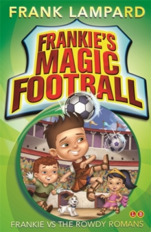 Frankie's Magic Football: Frankie vs The Rowdy Romans : Book 2, Paperback Book