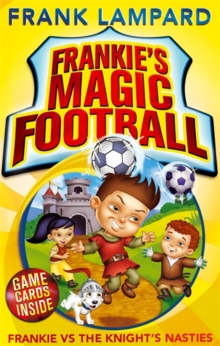 Frankie's Magic Football: Frankie vs The Knight's Nasties : Book 5, Paperback Book