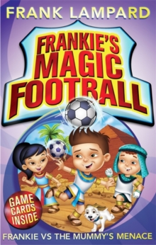 Frankie's Magic Football: Frankie vs The Mummy's Menace : Book 4, Paperback Book