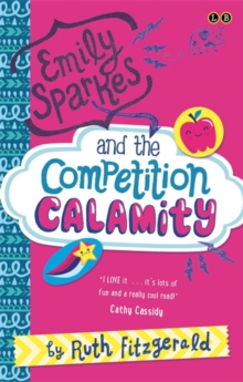 Emily Sparkes and the Competition Calamity : Book 2, Paperback Book
