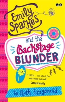 Emily Sparkes and the Backstage Blunder : Book 4, Paperback Book
