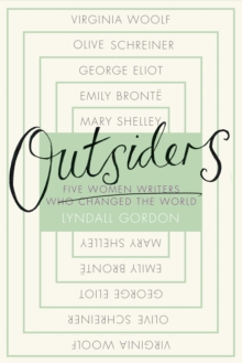 Outsiders : Five Women Writers Who Changed the World, Paperback Book