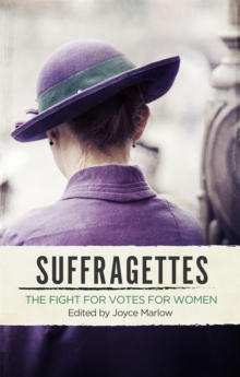 Suffragettes : The Fight for Votes for Women, Paperback Book