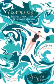 Turning : A Swimming Memoir, Paperback Book