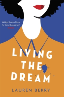 Living the Dream : A millennial tale about friendship, creative jobs and a quarter-life crisis, Hardback Book