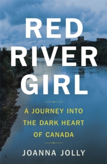 Red River Girl : A Journey into the Dark Heart of Canada, Hardback Book