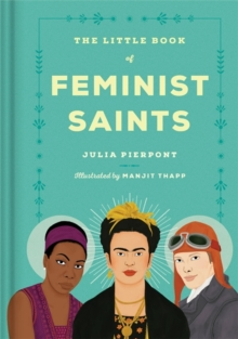 The Little Book of Feminist Saints, Hardback Book