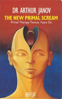 The New Primal Scream : Primal Therapy Twenty Years On, Paperback / softback Book