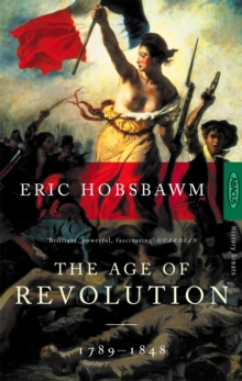 The Age Of Revolution : 1789-1848, Paperback / softback Book
