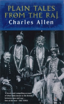 Plain Tales From The Raj : Images of British India in the 20th Century, Paperback / softback Book