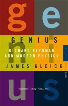 Genius : Richard Feynman and Modern Physics, Paperback / softback Book