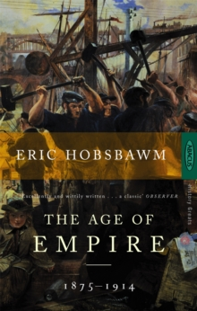 The Age Of Empire : 1875-1914, Paperback / softback Book