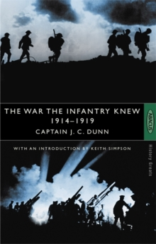 The War the Infantry Knew : 1914-1919, Paperback Book