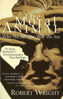 The Moral Animal : Why We Are The Way We Are, Paperback / softback Book