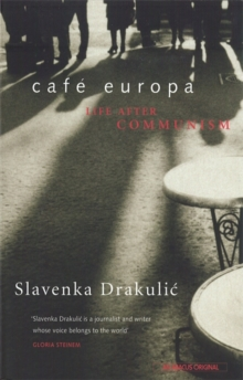 Cafe Europa : Life After Communism, Paperback / softback Book