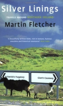 Silver Linings : Travels Around Northern Ireland, Paperback / softback Book