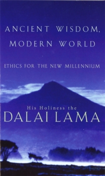 Ancient Wisdom, Modern World : Ethics for the New Millennium, Paperback Book