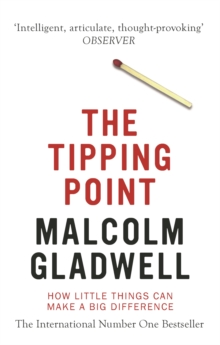 The Tipping Point : How Little Things Can Make a Big Difference, Paperback Book