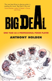 Big Deal : One Year as a Professional Poker Player, Paperback Book