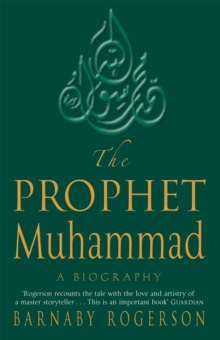 The Prophet Muhammad : A Biography, Paperback / softback Book