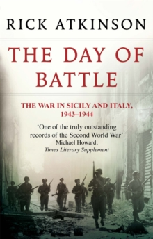 The Day of Battle : The War in Sicily and Italy 1943-44, Paperback Book