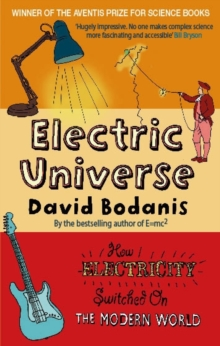 Electric Universe : How Electricity Switched on the Modern World, Paperback Book