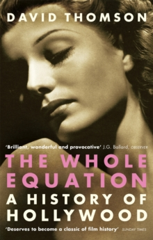 The Whole Equation : A History of Hollywood, Paperback / softback Book