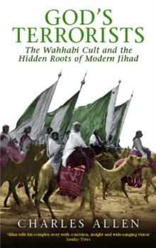 God's Terrorists : The Wahhabi Cult and the Hidden Roots of Modern Jihad, Paperback / softback Book