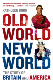 Old World, New World : The Story of Britain and America, Paperback Book