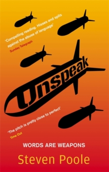 Unspeak : Words Are Weapons, Paperback / softback Book