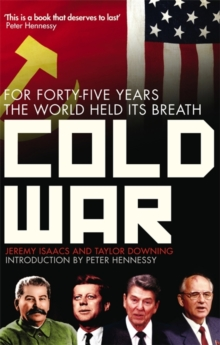 Cold War : For Forty-five Years the World Held its Breath, Paperback / softback Book