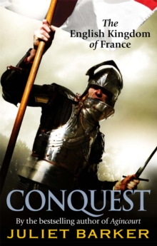Conquest : The English Kingdom of France 1417-1450, Paperback Book
