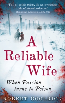 A Reliable Wife : When Passion Turns to Poison, Paperback Book
