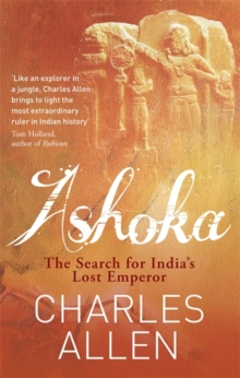 Ashoka : The Search for India's Lost Emperor, Paperback Book
