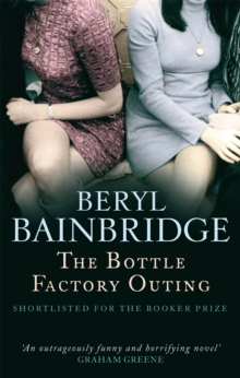 The Bottle Factory Outing : Shortlisted for the Booker Prize, 1974, Paperback Book