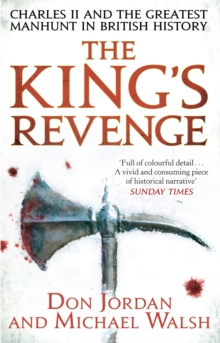 The King's Revenge : Charles II and the Greatest Manhunt in British History, Paperback Book